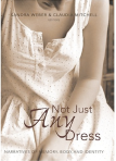Weber, S. & Mitchell, C. (Eds.) (2004). Not just any dress: Narratives of memory, body and identity. New York: Peter Lang Associates.