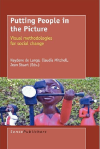 De lange, N., Mitchell, C. & Stuart, J. (Eds.) (2007). Putting people in the picture: Visual methodologies for social change. Amsterdam: Sense