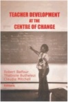 Teacher development at the centre of change Balfour, R., Buthelezi, T., Mitchell, C. (Eds.). (2004). Teacher development at the centre of change. Durban: KZN DE